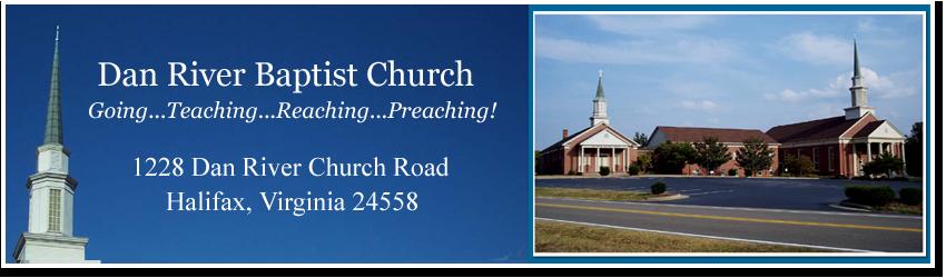 Dan River Baptist Church A Southern Baptist Church in